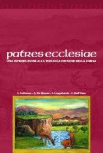 Copertina di 'Patres ecclesiae. Un'introduzione alla teologia dei padri della Chiesa'