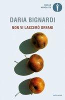 Non vi lascerò orfani - Bignardi Daria