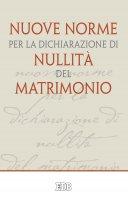 Nuove norme per la dichiarazione di nullità del matrimonio - Papa Francesco