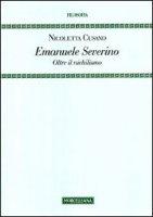 Emanuele Severino. Oltre il nichilismo - Cusano Nicoletta