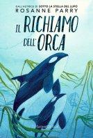 Il richiamo dell'orca - Rosanne Parry
