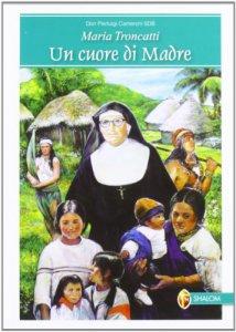 Copertina di 'Maria Troncatti'