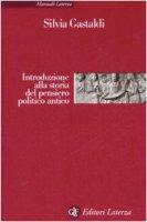 Introduzione alla storia del pensiero politico antico - Silvia Gastaldi