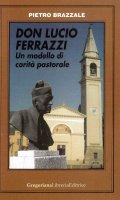 Don Lucio Ferrazzi - Brazzale Pietro