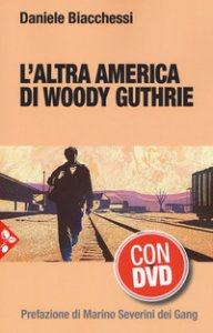 Copertina di 'L' altra America di Woody Guthrie. Con DVD video'