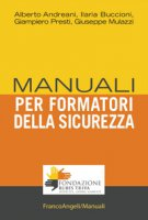 Manuale per formatori della sicurezza - Andreani Alberto, Buccioni Ilaria, Presti Giampiero