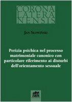 Perizia psichica nel processo matrimoniale canonico con particolare riferimento ai disturbi dell`orientamento sessuale - Slowinski Jan