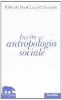 Invito all'antropologia sociale. - Edward E. Evans-Pritchard