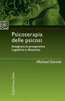 Psicoterapia delle psicosi - Michael Garrett