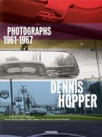 Dennis Hopper. Photographs 1961-1967. Ediz. inglese, francese e tedesca - Hopper Dennis, Hopps Walter, Bockris Victor
