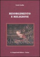 Risorgimento e religione - Cardia Carlo