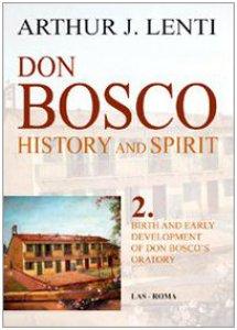Copertina di 'Don Bosco: History and Spirit. 2. Birth and Early Development of Don Bosco's Oratory'