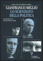 Lo scienziato della politica - Miglio Gianfranco