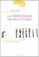 La democrazia ha un futuro?. Sulla politica moderna. - Otfried Hoffe
