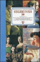 Scegliere un film 2008 - Fumagalli Armando, Cotta Ramosino Luisa