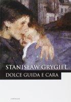 Dolce guida e cara - Grygiel Stanislaw