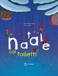 Copertina di 'Il Natale dei folletti. Ediz. a colori'