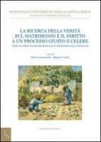 Ricerca della verità sul matrimonio e il diritto a un processo giusto e celere - Pontificia Univ. Santa Croce
