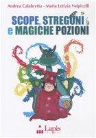 Scope, stregoni e magiche pozioni. Con CD Audio - Calabretta Andrea, Volpicelli M. Letizia