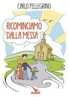 Ricominciamo dalla Messa - Carlo Pellegrino
