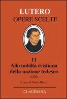 Alla nobiltà cristiana della nazione tedesca (1520) - Martin Lutero