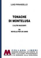Tonache di Montelusa e altri racconti. Da Novelle per un anno. Ediz. per ipovedenti - Pirandello Luigi