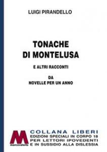 Copertina di 'Tonache di Montelusa e altri racconti. Da Novelle per un anno. Ediz. per ipovedenti'