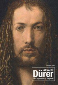 Copertina di 'Albrecht Dürer. Vita e passioni di un genio'