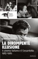 La dirompente illusione - Alberto Tovaglieri