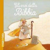 Gli eroi della Bibbia - Nirham Tervuren, Xavier Deneux, Delphine Renon