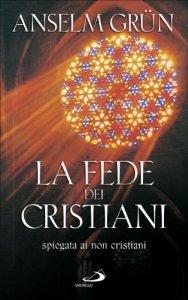 Copertina di 'La fede dei cristiani. Spiegata ai non cristiani'