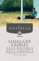 Viaggi con Charley. Alla ricerca dell'America - Steinbeck John