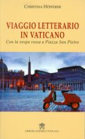Viaggio letterario in Vaticano - Christina Hofferer