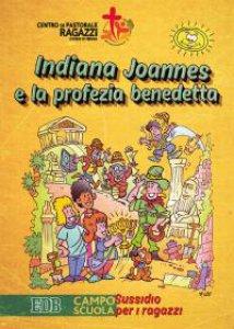 Copertina di 'Indiana Joannes e la profezia benedetta'