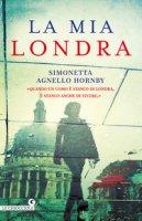 La mia Londra - Agnello Hornby Simonetta