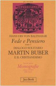Copertina di 'Fede e pensiero [vol_1] / Dialogo solitario. Martin Buber e il cristianesimo'