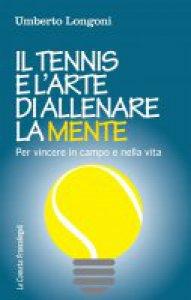 Copertina di 'Il tennis e l'arte di allenare la mente'