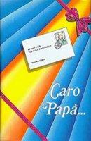 Caro papà - Mariangelo da Cerqueto