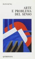 Arte e problema del senso - Küng Hans