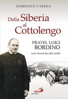 Dalla Siberia al Cottolengo - Domenico Carena