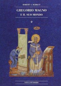 Copertina di 'Gregorio Magno e il suo mondo'