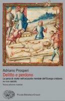 Delitto e perdono - Adriano Prosperi