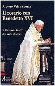 Copertina di 'Il rosario con Benedetto XVI'