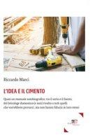 L' idea e il cimento - Marci Riccardo