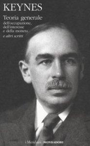Copertina di 'Teoria generale dell'occupazione, dell'interesse e della moneta e altri scritti'
