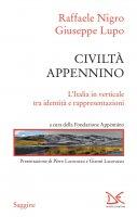 Civiltà Appennino - Raffaele Nigro, Giuseppe Lupo