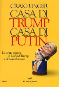 Copertina di 'Casa di Trump, casa di Putin. La storia segreta di Donald Trump e della mafia russa'