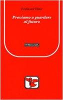 Proviamo a guardare al futuro - Ebner Ferdinand