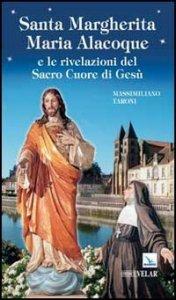 Copertina di 'Santa Margherita Maria Alacoque e le rivelazioni del Sacro Cuore di Gesù'