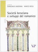 Società bresciana e sviluppi del romanico.